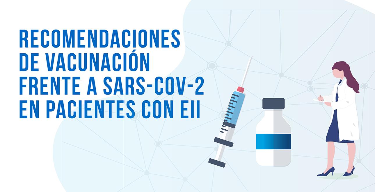 Recomendacion de vacunación frente a SARS-COV-2 en pacientes con EII